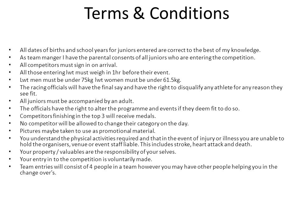 Terms & Conditions All dates of births and school years for juniors entered are correct to the best of my knowledge.