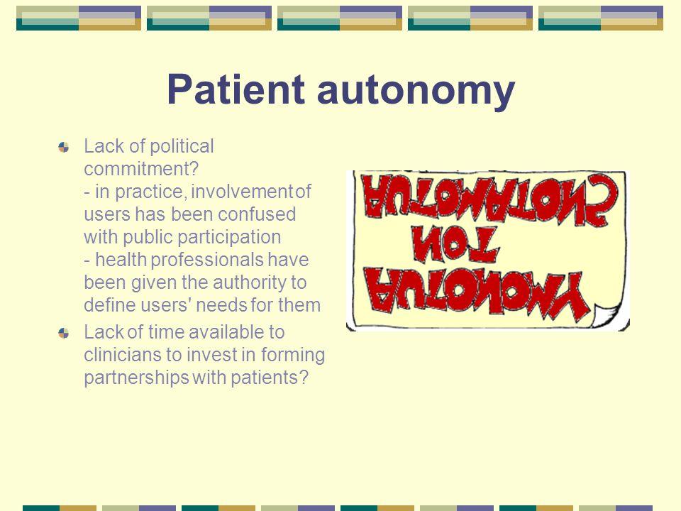 Patient autonomy Lack of political commitment.