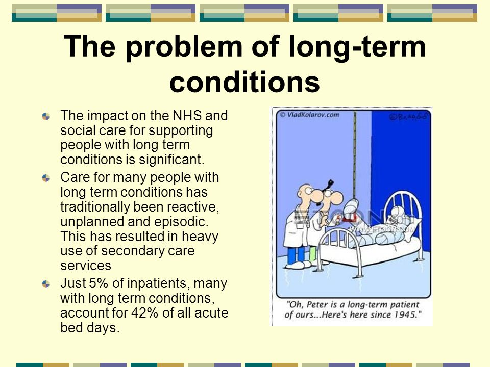 Long-term Medical Conditions Alliance Umbrella body in the UK for over 100 national voluntary organisations