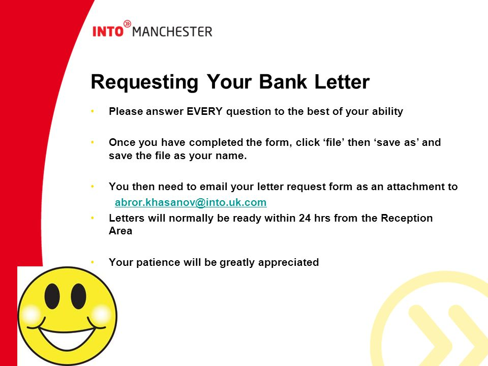 Requesting Your Bank Letter Please answer EVERY question to the best of your ability Once you have completed the form, click file then save as and sav