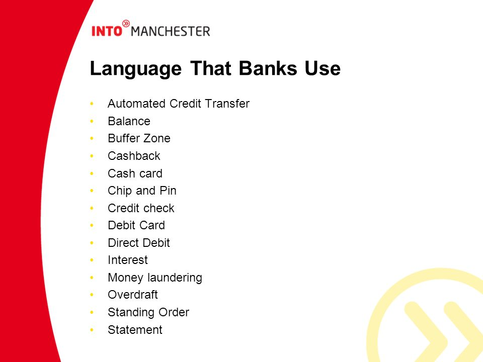 Language That Banks Use Automated Credit Transfer Balance Buffer Zone Cashback Cash card Chip and Pin Credit check Debit Card Direct Debit Interest Mo