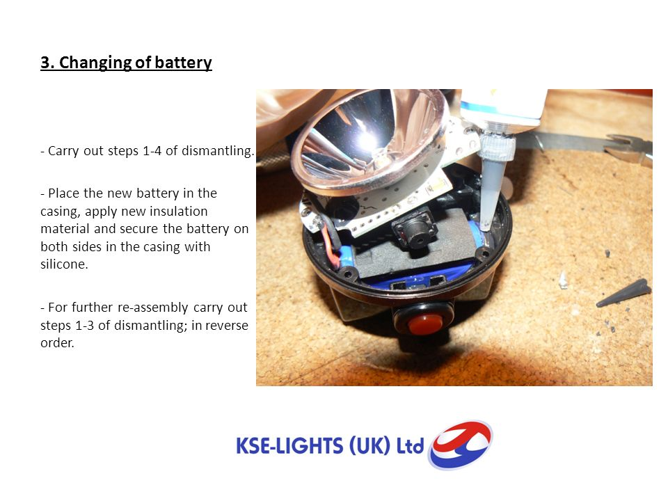 3. Changing of battery - Carry out steps 1-4 of dismantling.