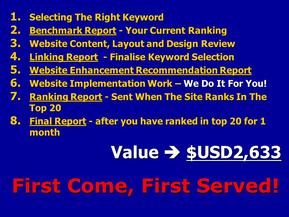 1. Selecting The Right Keyword 2. Benchmark Report - Your Current Ranking 3.