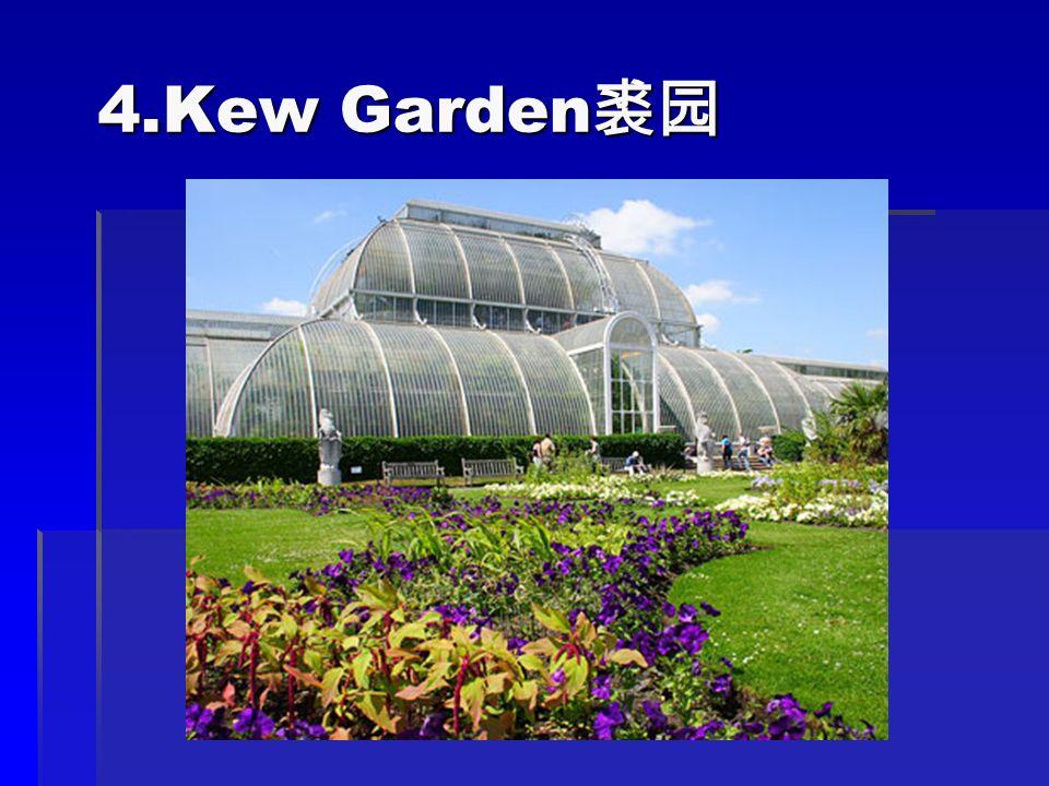 4.Kew Garden