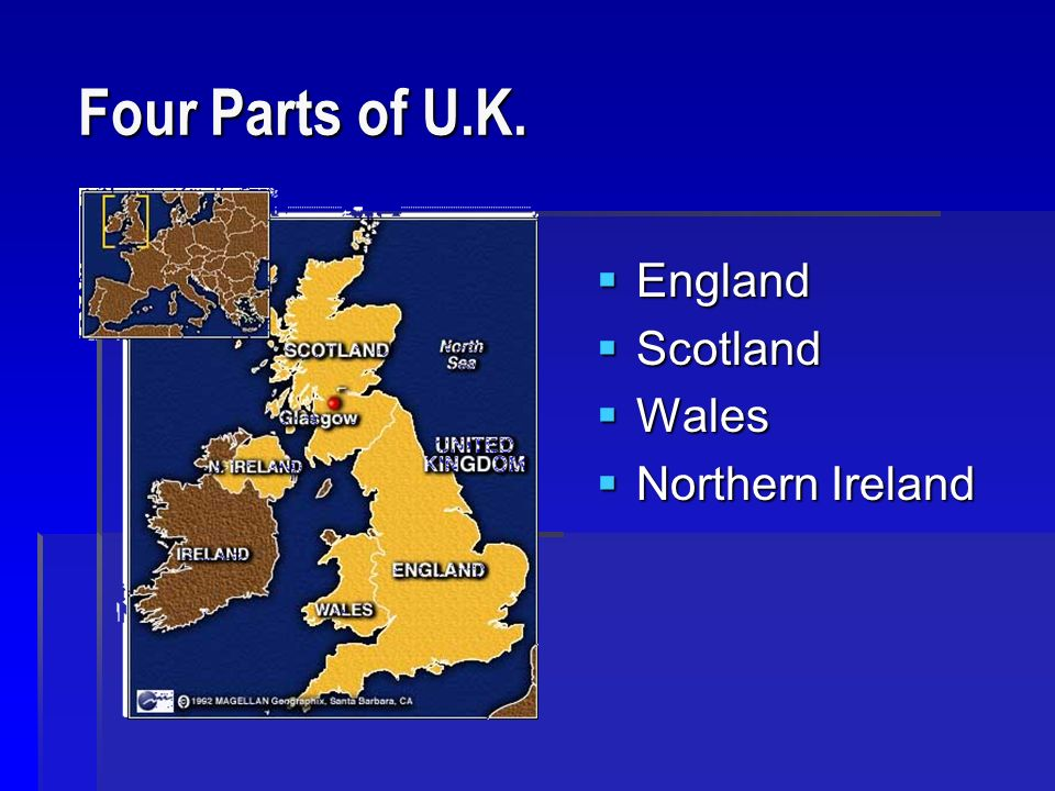 Four Parts of U.K. Four Parts of U.K. England England Scotland Scotland Wales Wales Northern Ireland Northern Ireland