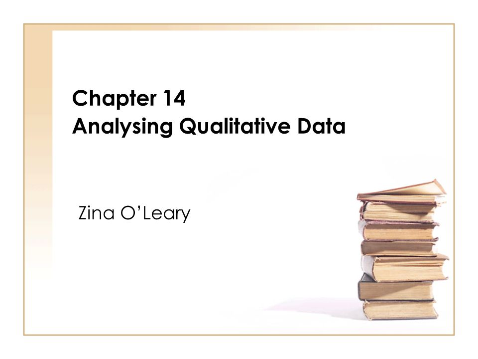 Chapter 14 Analysing Qualitative Data Zina OLeary