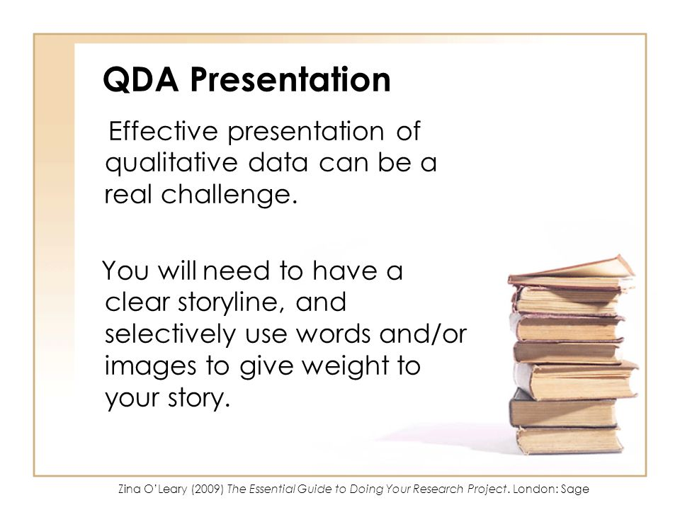 QDA Presentation Effective presentation of qualitative data can be a real challenge.