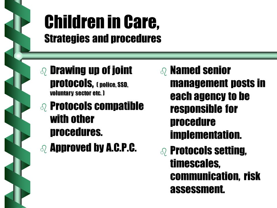 Children in Care, Strategies and procedures b, ( police, SSD, voluntary sector etc.