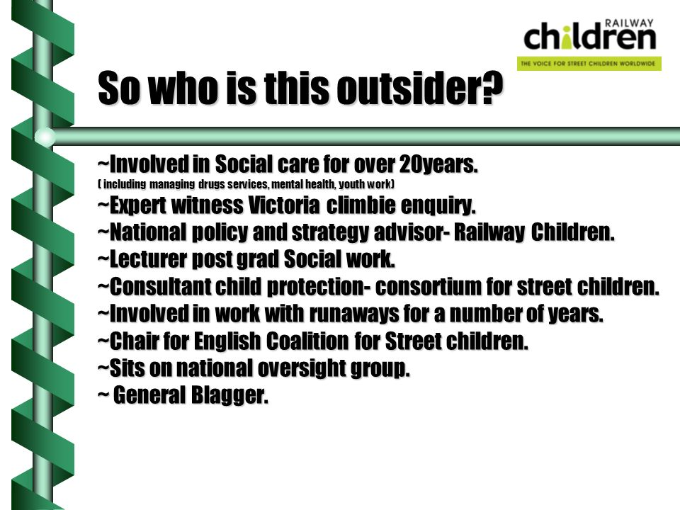 So who is this outsider. ~Involved in Social care for over 20years.