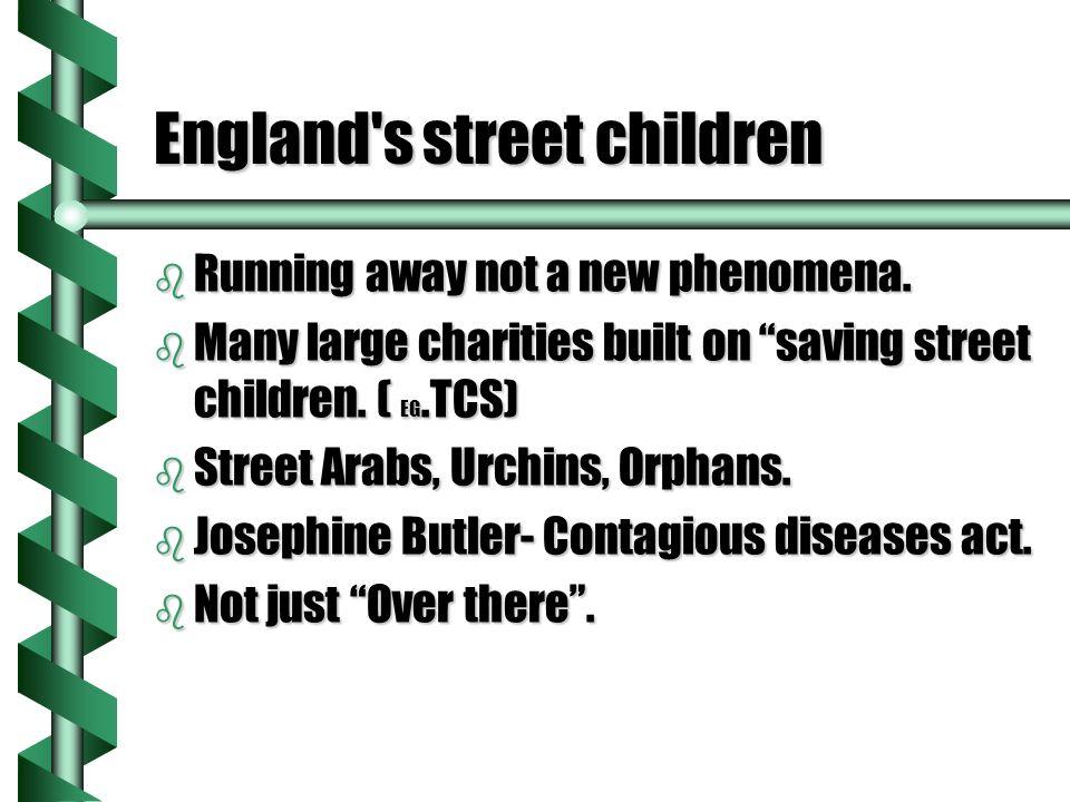 England s street children b Running away not a new phenomena.