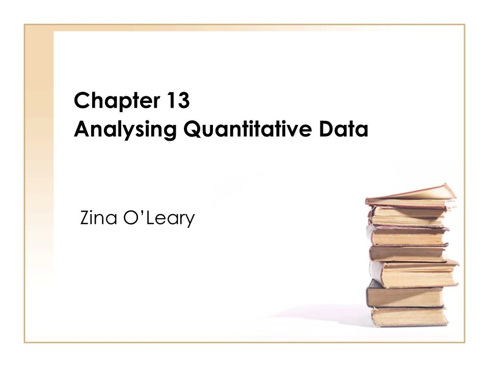 Chapter 13 Analysing Quantitative Data Zina OLeary