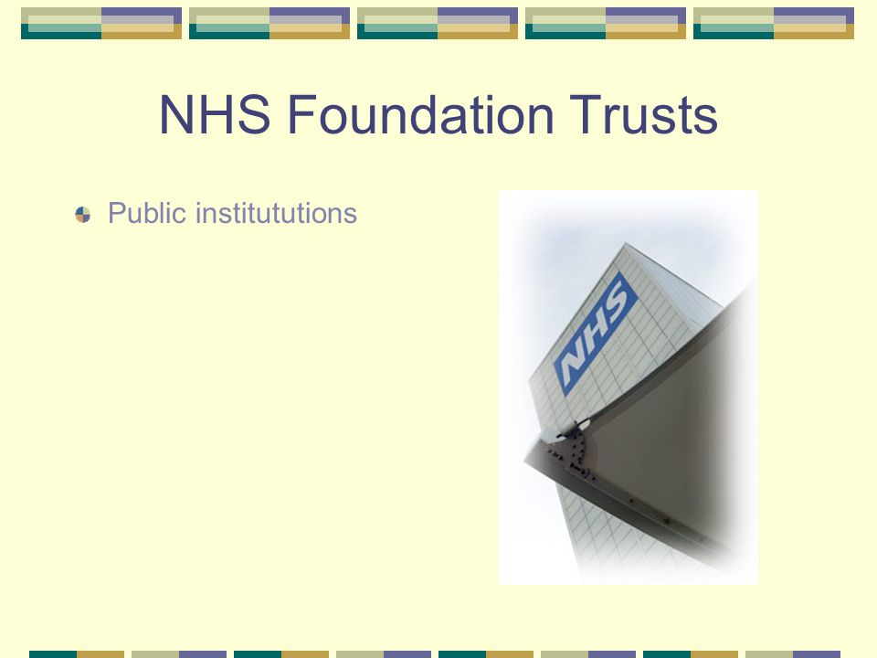 NHS Foundation Trusts Public institututions