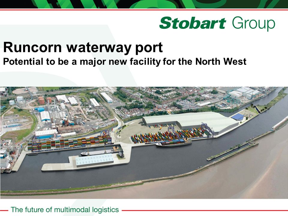 Runcorn waterway port Potential to be a major new facility for the North West