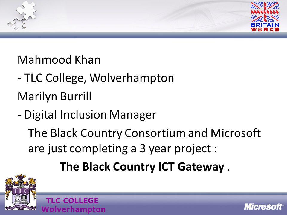TLC COLLEGE Wolverhampton Achievements What has The Black Country ICT Gateway achieved .