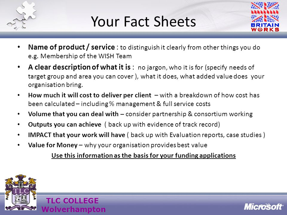 TLC COLLEGE Wolverhampton Your Fact Sheets Name of product / service : to distinguish it clearly from other things you do e.g.
