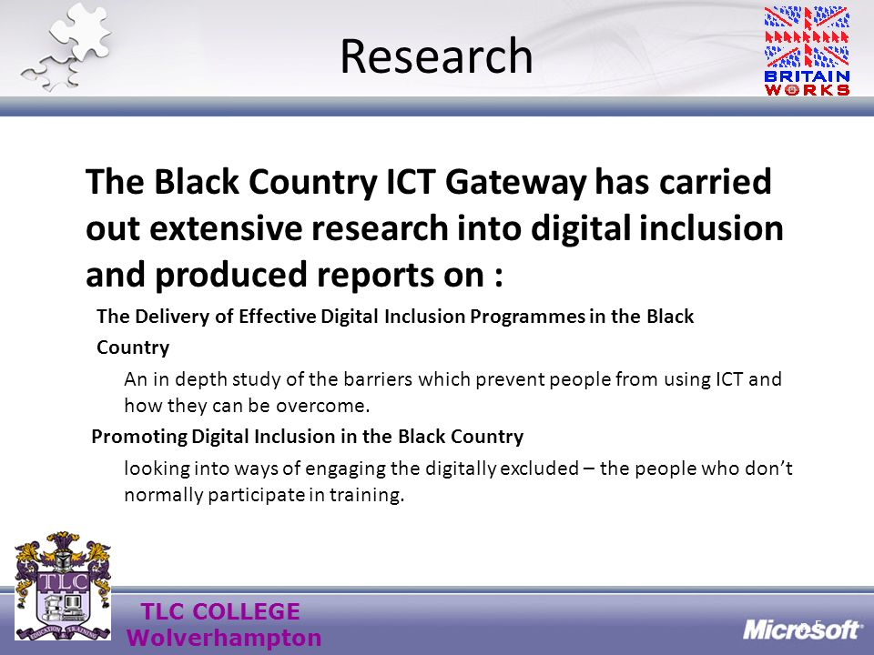 TLC COLLEGE Wolverhampton Community Involvement The Black Country ICT Gateway worked with 171 voluntary organisations across the region.