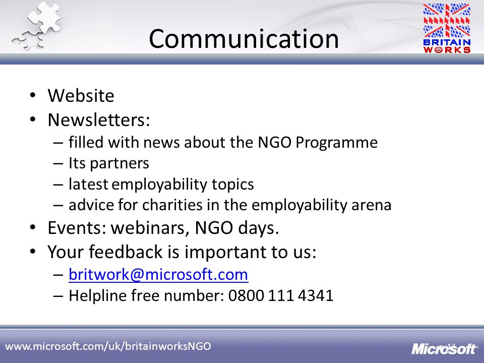 www.microsoft.com/uk/britainworksNGO Communication Website Newsletters: – filled with news about the NGO Programme – Its partners – latest employabili