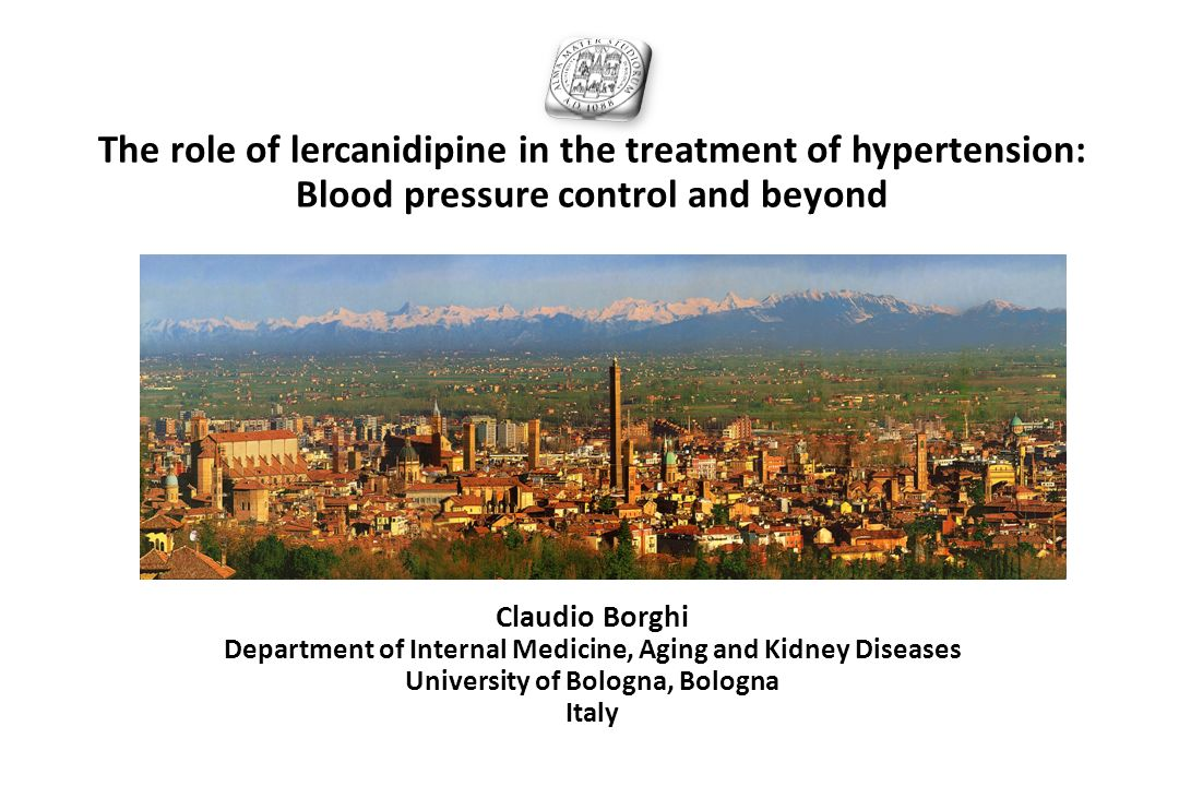 The role of lercanidipine in the treatment of hypertension: Blood pressure control and beyond Claudio Borghi Department of Internal Medicine, Aging an