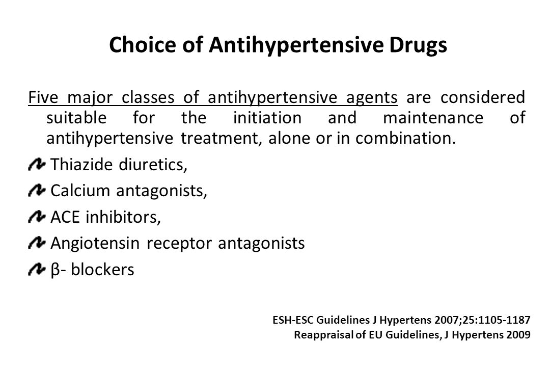 Choice of Antihypertensive Drugs Five major classes of antihypertensive agents are considered suitable for the initiation and maintenance of antihyper