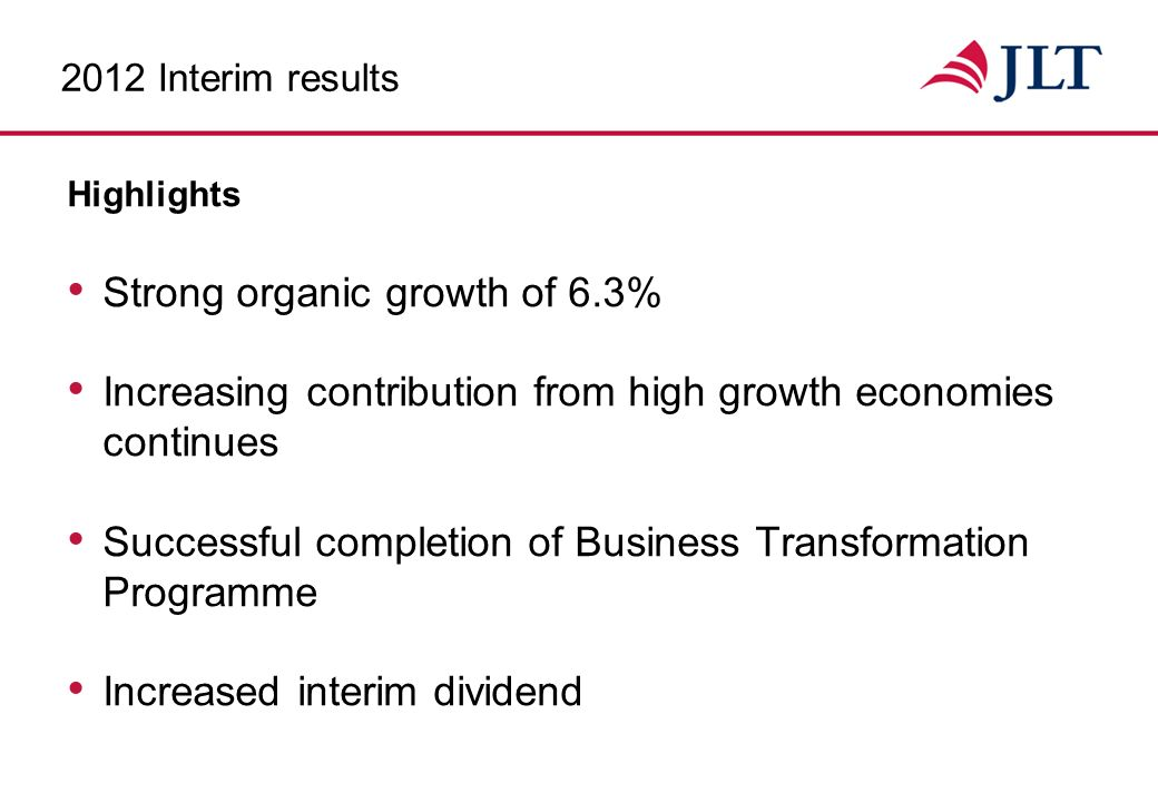 2012 Interim Results for the six months ended 30 th June 2012 27 th JULY 2012 Dominic Burke Group Chief Executive