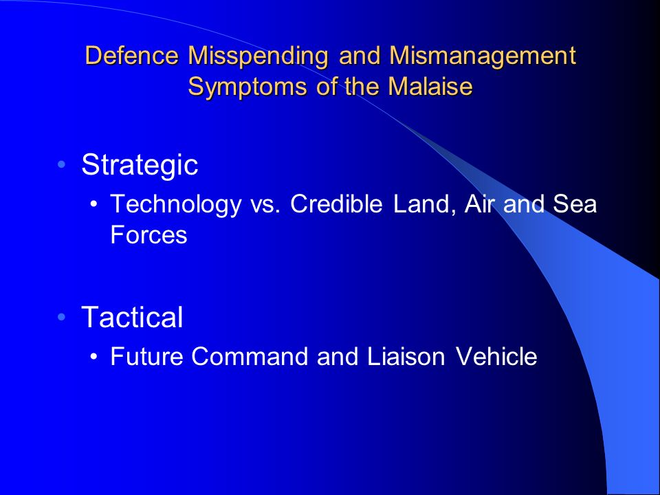 Defence Misspending and Mismanagement Symptoms of the Malaise Strategic Technology vs.