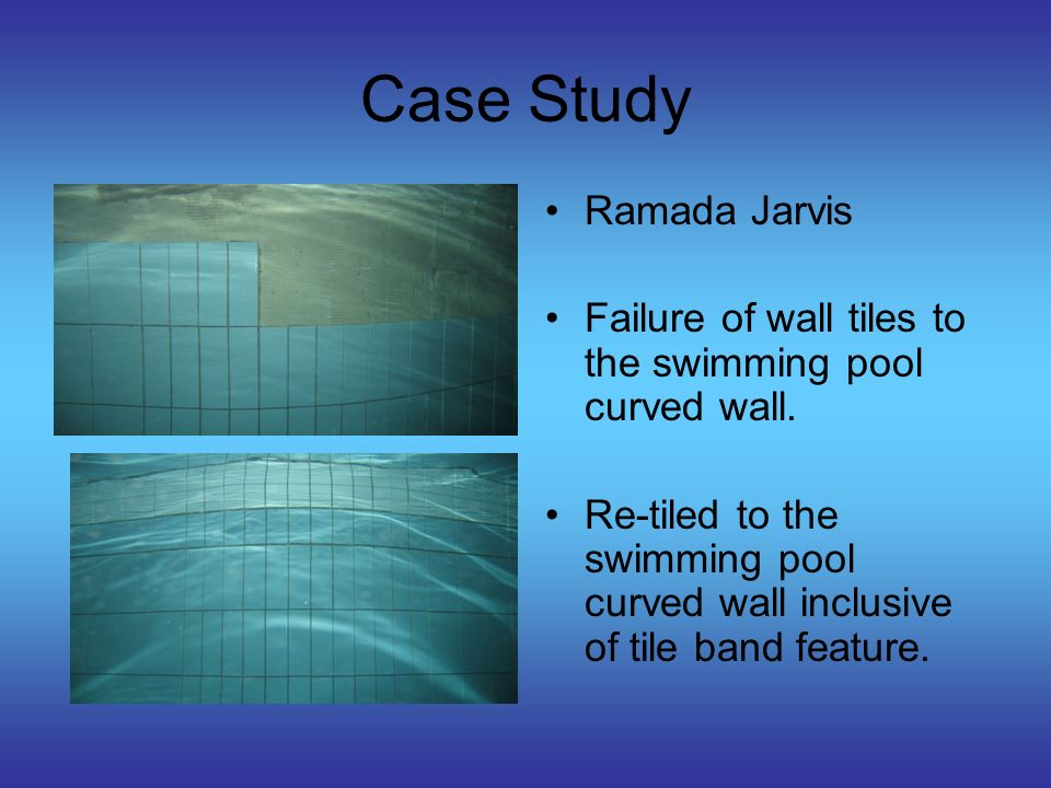 Case Study London Lido The swimming pool ramp up- stand wall was failing to the point where the existing tiles and render were de-bonding continuing from the first course of tiles (adjacent to pool base) to the pool up-stand top.