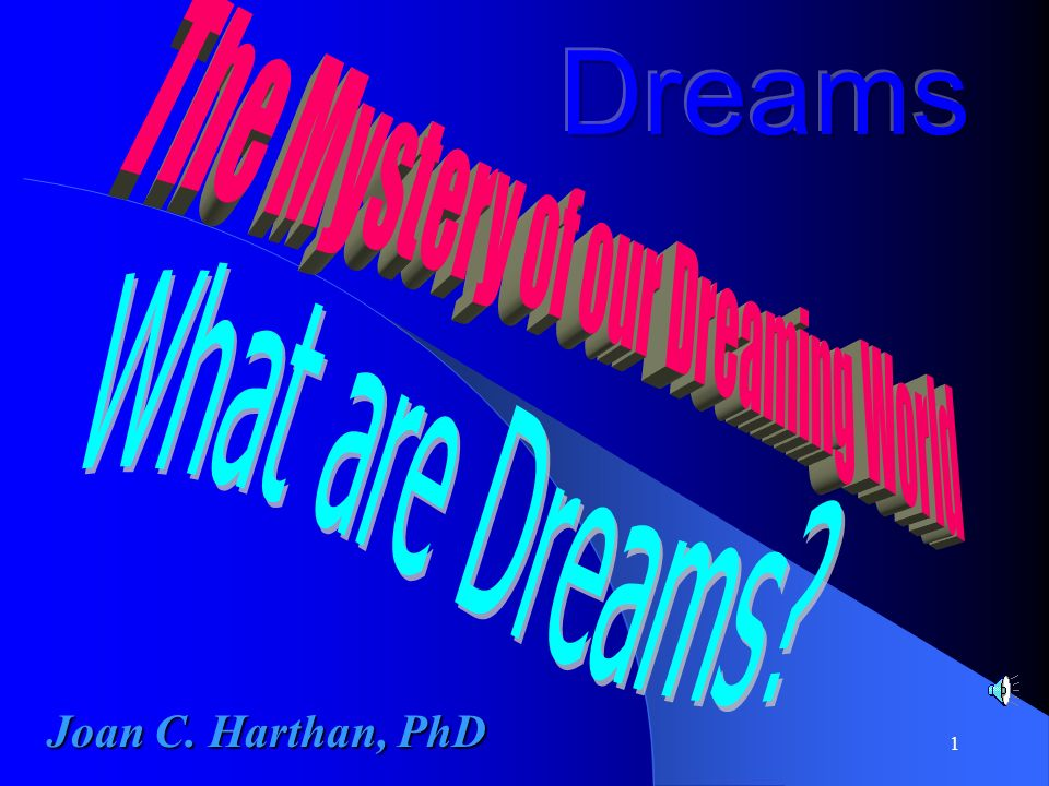 2 Dreams have held enormous fascination for humankind throughout the centuries They have changed the course of human destiny many times They have influenced all the major religions They probably instigated humankind s quest for spiritual knowledge