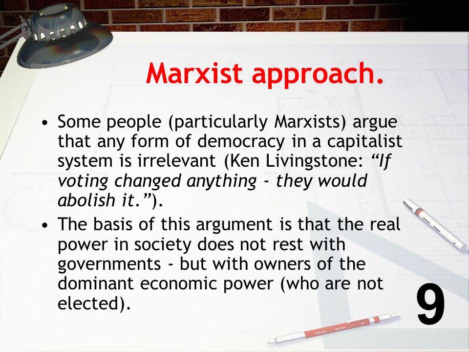 Marxist approach.