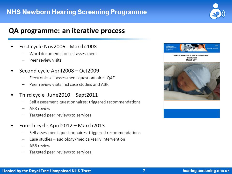 Hosted by the Royal Free Hampstead NHS Trust 7 NHS Newborn Hearing Screening Programme hearing.screening.nhs.uk QA programme: an iterative process Fir