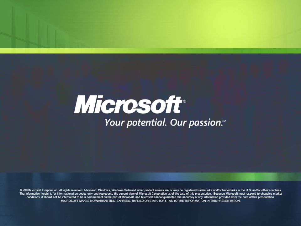 © 2007Microsoft Corporation. All rights reserved.