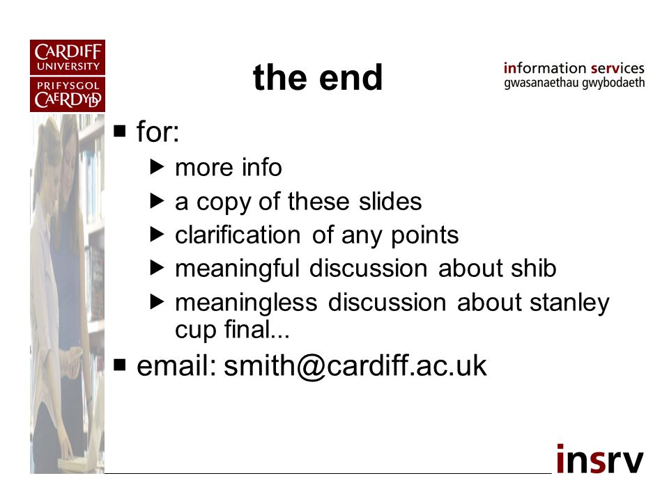 the end for: more info a copy of these slides clarification of any points meaningful discussion about shib meaningless discussion about stanley cup final...