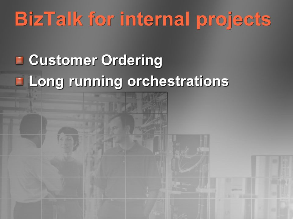 BizTalk for internal projects Customer Ordering Long running orchestrations
