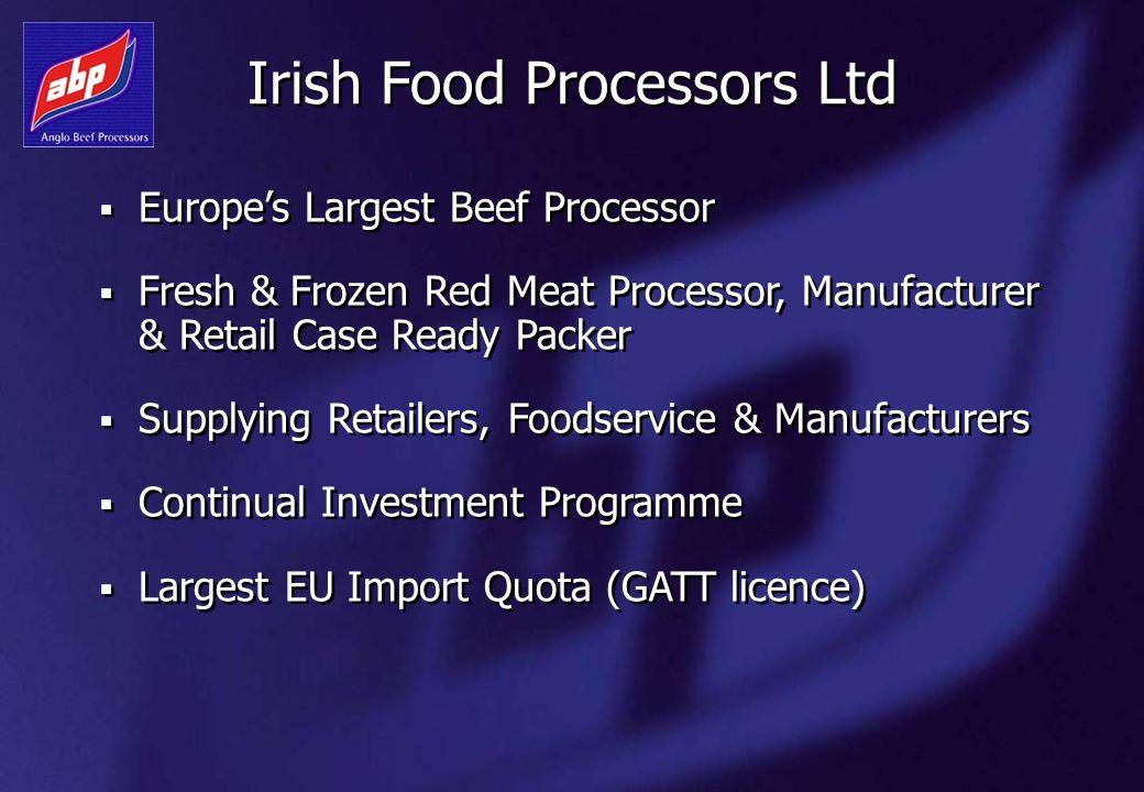 Irish Food Processors Ltd Europes Largest Beef Processor Fresh & Frozen Red Meat Processor, Manufacturer & Retail Case Ready Packer Supplying Retailer