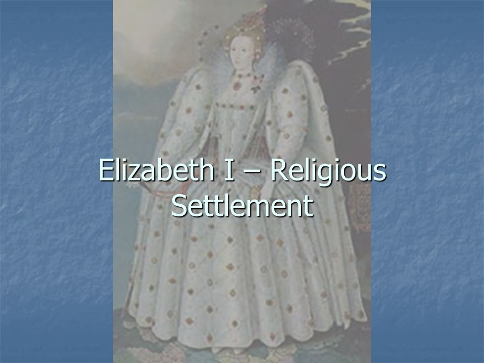 Act of Supremacy 1559 – It was this act that gave Elizabeth ultimate control of the Church of England.
