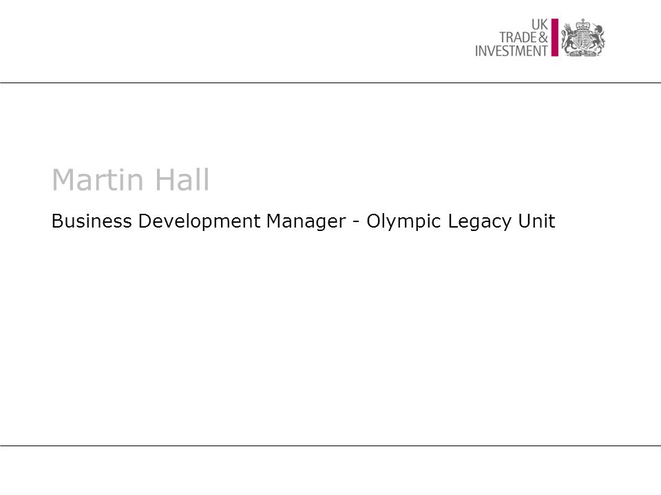 Martin Hall Business Development Manager - Olympic Legacy Unit