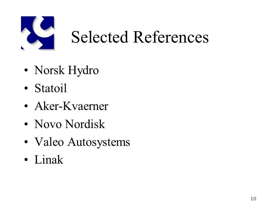 10 Selected References Norsk Hydro Statoil Aker-Kvaerner Novo Nordisk Valeo Autosystems Linak