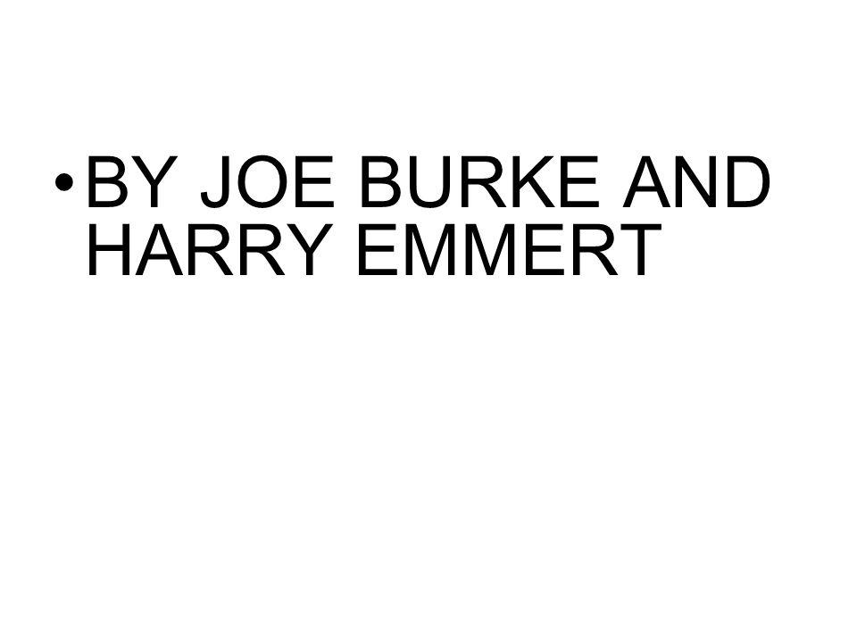 BY JOE BURKE AND HARRY EMMERT