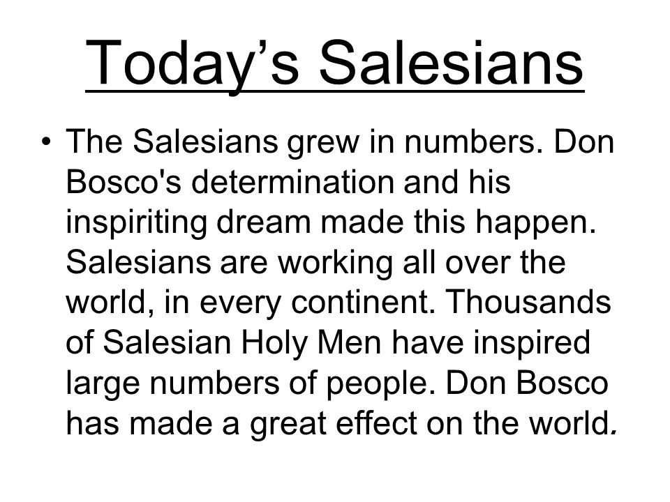 Todays Salesians The Salesians grew in numbers.