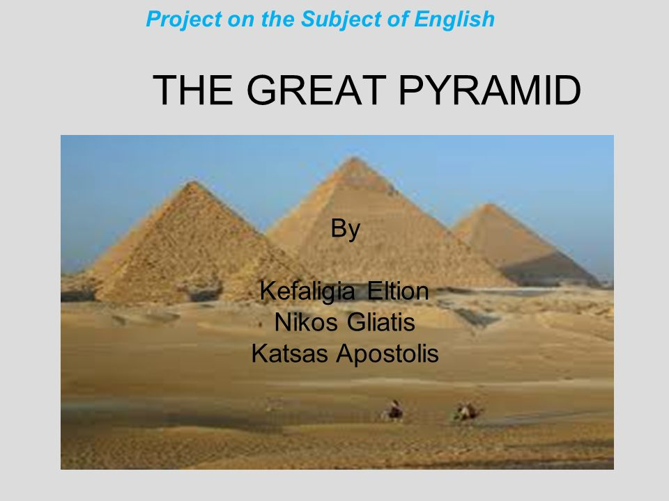 The pyramid was built as a tomb for the Fourth Dynasty Egyptian King Khufuand.