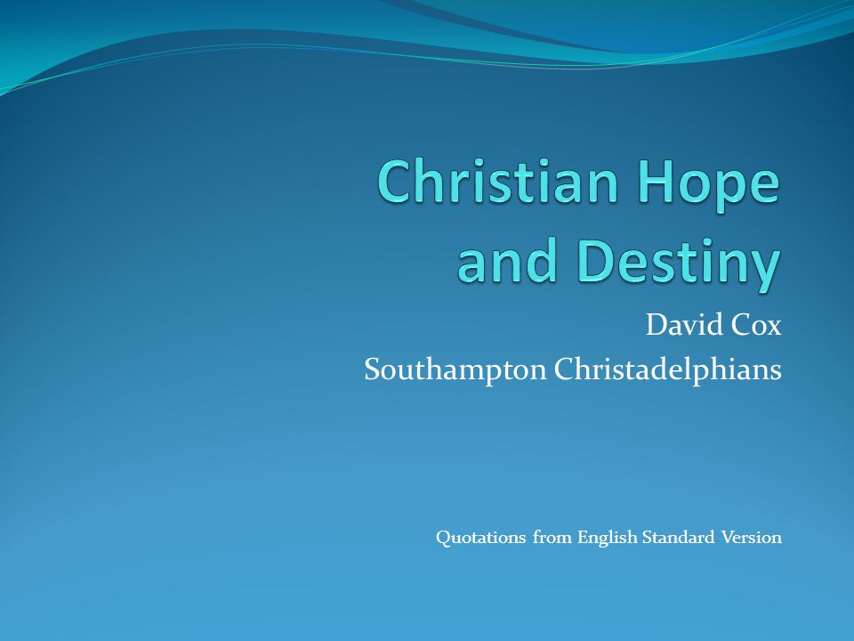 David Cox Southampton Christadelphians Quotations from English Standard Version