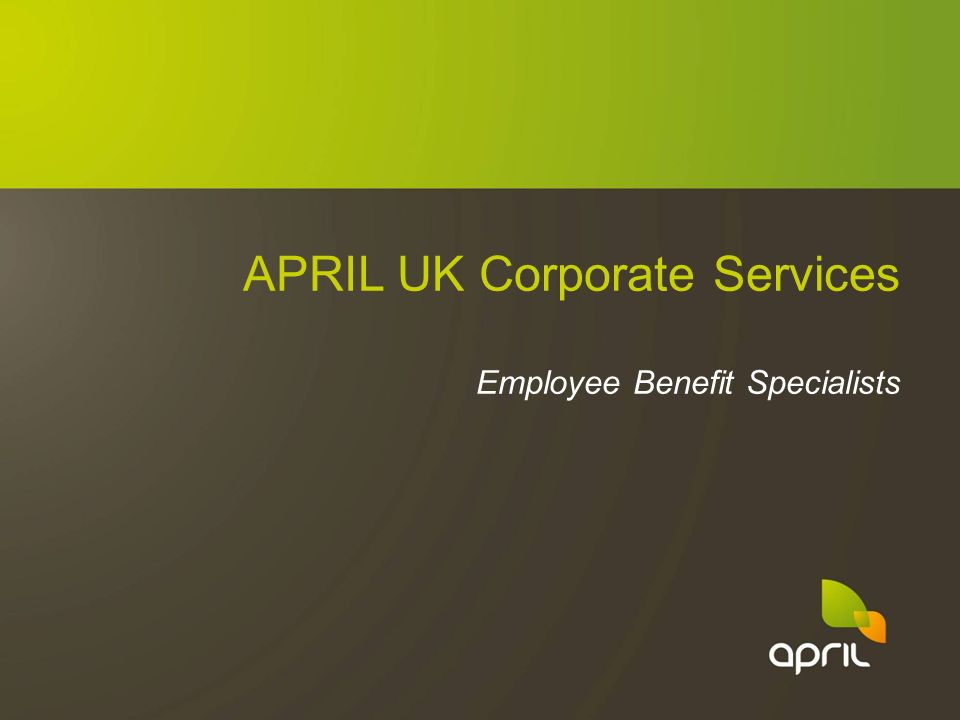 APRIL UK Corporate Services Employee Benefit Specialists