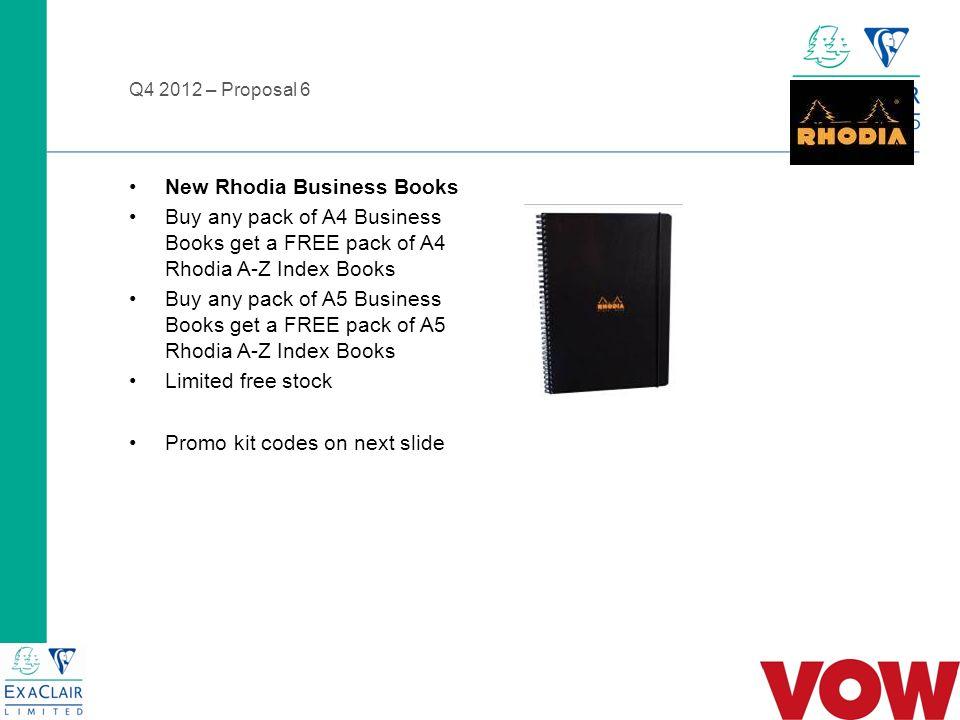 Q4 2012 – Proposal 6 GH811346 Buy a Pk 3 Casebound A4 Notebooks and Get a Free Pk 3 A4 A-Z Index Books GH811347 Buy a Pk 3 Wirebound Hardback A4 Notebooks and Get a Free Pk 3 A4 A-Z Index Books GH811348 Buy a Pk 3 Recycled A4 Notebooks and Get a Free Pk 3 A4 A-Z Index Books GH811349 Buy a Pk 3 Wirebound PP A4 Notebooks and Get a Free Pk 3 A4 A-Z Index Books GH811350 Buy a Pk 3 Meeting Book A4 Notebooks and Get a Free Pk 3 A4 A-Z Index Books GH811351 Buy a Pk 3 Casebound A5 Notebooks and Get a Free Pk 3 A5 A-Z Index Books GH811352 Buy a Pk 3 Wirebound Hardback A5 Notebooks and Get a Free Pk 3 A5 A-Z Index Books GH811353 Buy a Pk 3 Recycled A5 Notebooks and Get a Free Pk 3 A5 A-Z Index Books GH811354 Buy a Pk 3 Wirebound PP A5 Notebooks and Get a Free Pk 3 A5 A-Z Index Books GH811355 Buy a Pk 3 Meeting Book A5 Notebooks and Get a Free Pk 3 A5 A-Z Index Books