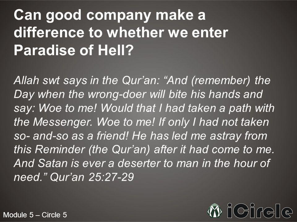 Can good company make a difference to whether we enter Paradise of Hell.