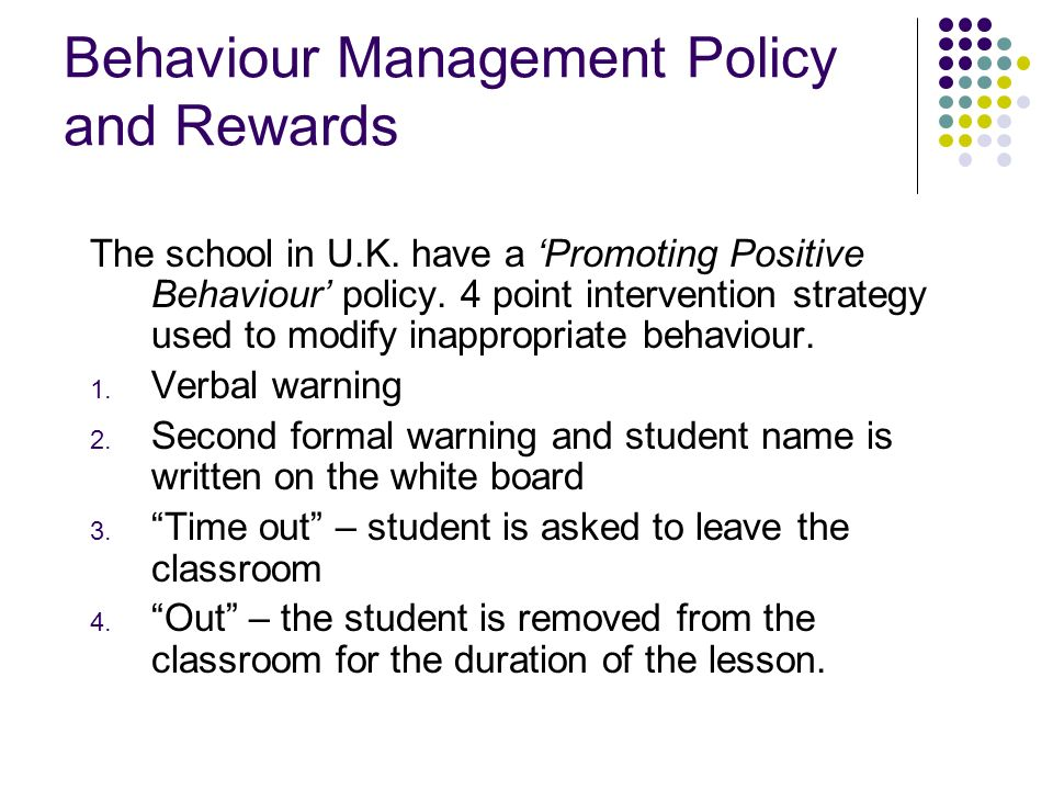 Behaviour Management Policy and Rewards The school in U.K.