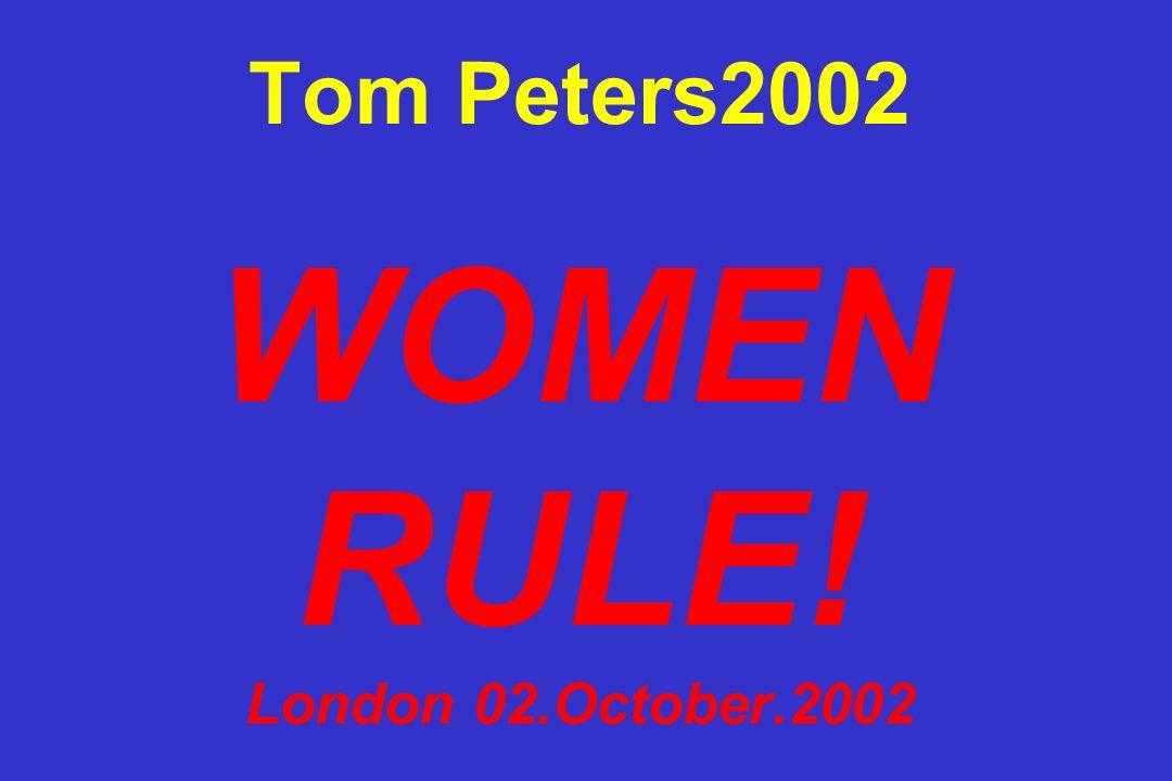 Tom Peters2002 WOMEN RULE! London 02.October.2002