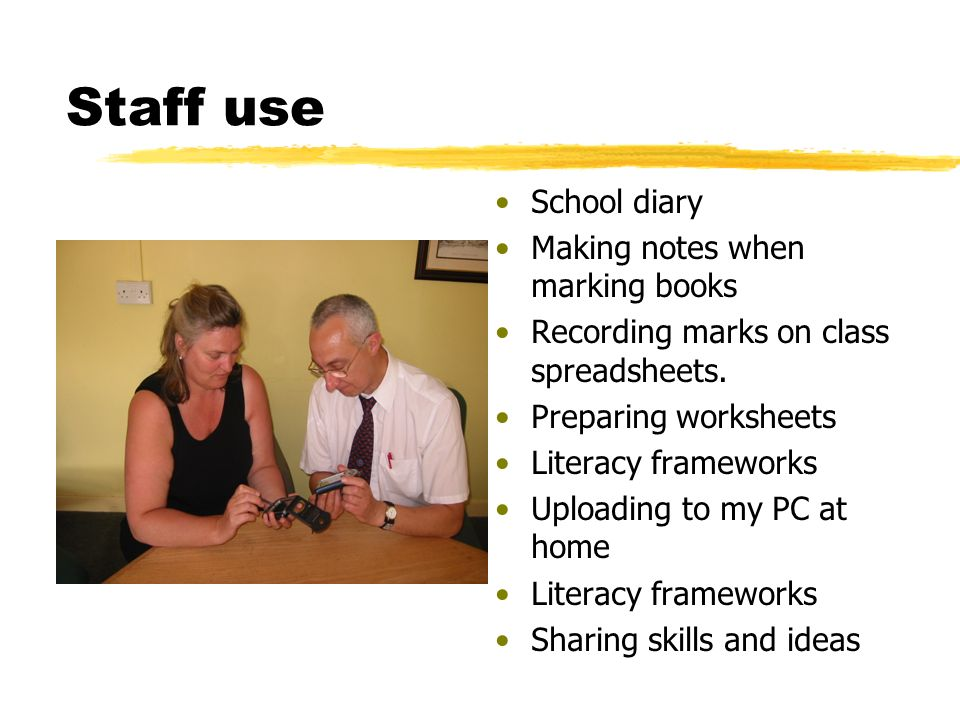 Staff use School diary Making notes when marking books Recording marks on class spreadsheets.