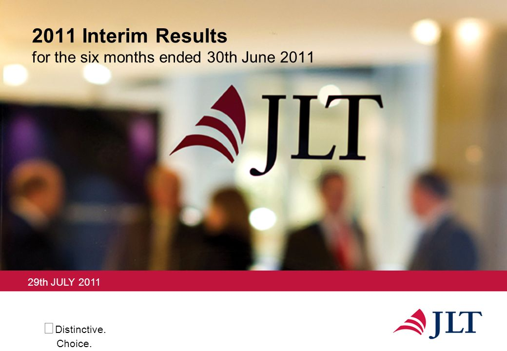 Distinctive. Choice Interim Results for the six months ended 30th June th JULY 2011