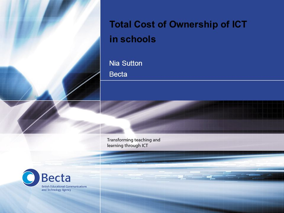 29 Nia Sutton Becta Total Cost of Ownership of ICT in schools