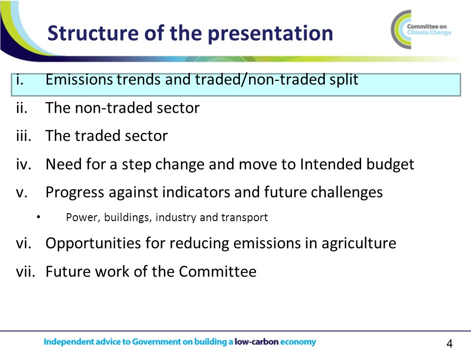 4 i.Emissions trends and traded/non-traded split ii.The non-traded sector iii.The traded sector iv.Need for a step change and move to Intended budget v.Progress against indicators and future challenges Power, buildings, industry and transport vi.Opportunities for reducing emissions in agriculture vii.Future work of the Committee Structure of the presentation
