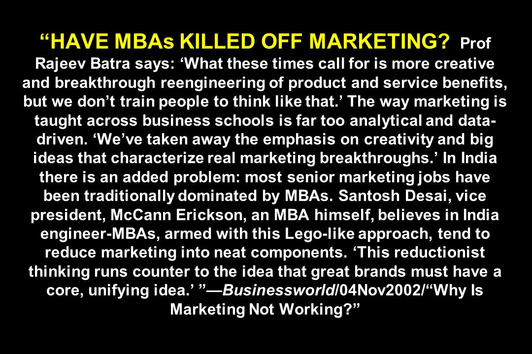 HAVE MBAs KILLED OFF MARKETING.